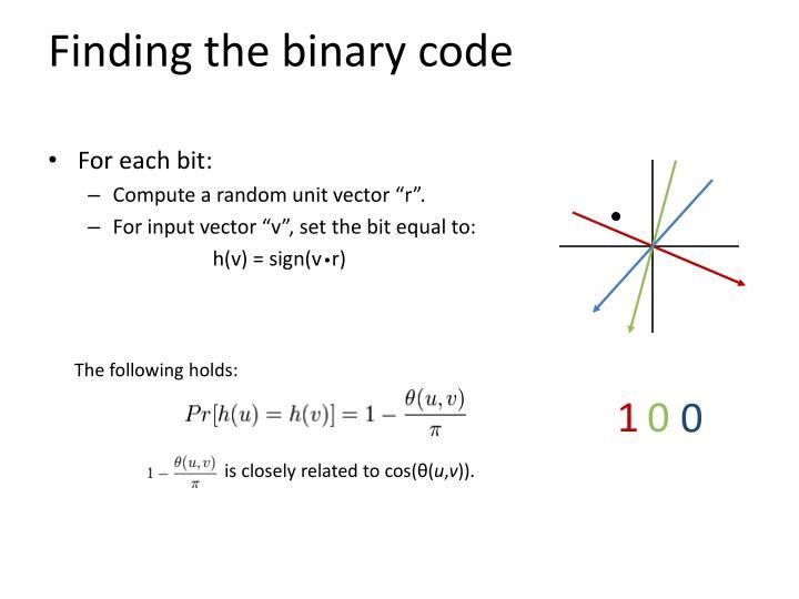 Finding the binary code