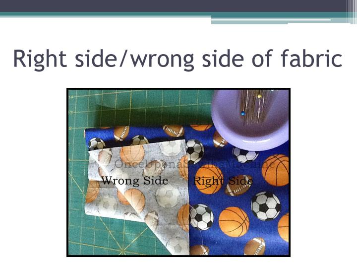 Right side/wrong side of fabric