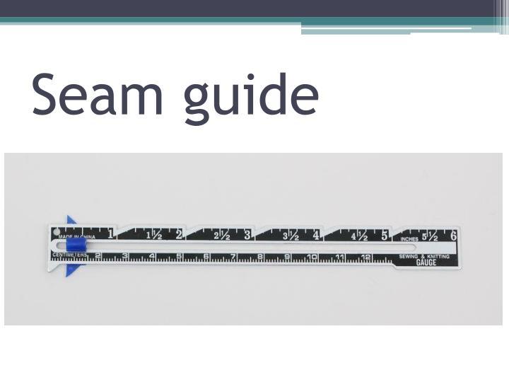 Seam guide