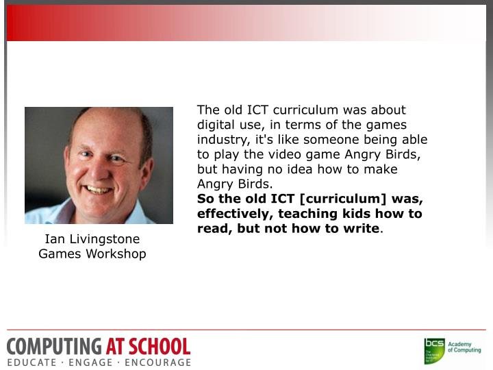 The old ICT curriculum was about digital