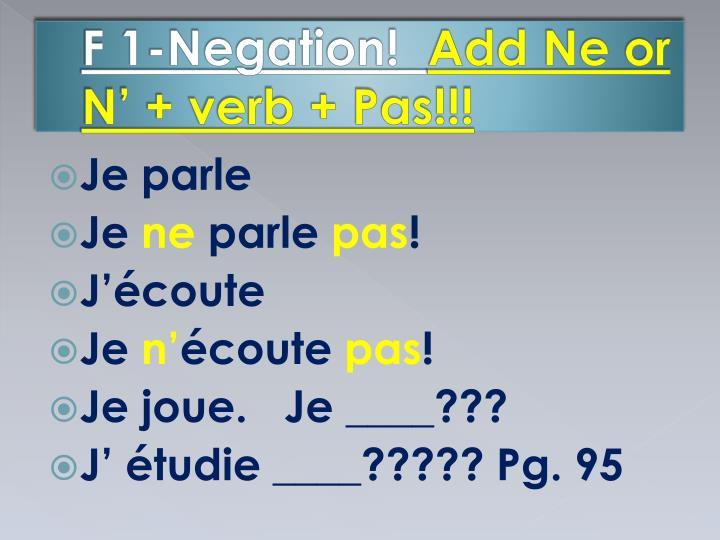 F 1-Negation!