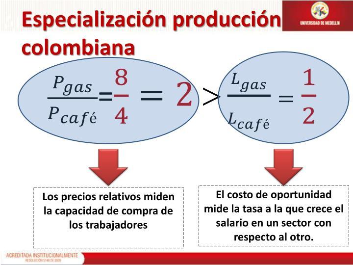 Especialización producción colombiana