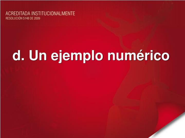 d. Un ejemplo numérico