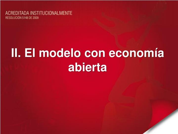 II. El modelo con economía abierta