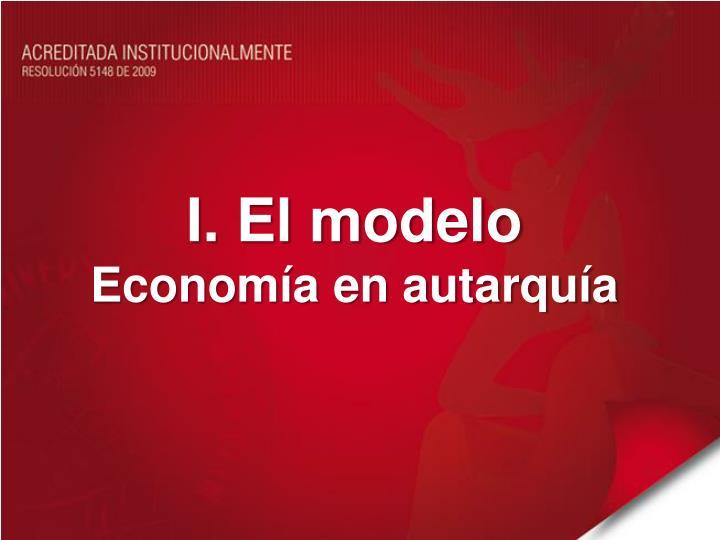 I. El modelo