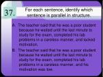 for each sentence identify which sentence is parallel in structure2