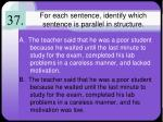 for each sentence identify which sentence is parallel in structure3