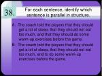 for each sentence identify which sentence is parallel in structure4