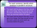for each sentence identify which sentence is parallel in structure5