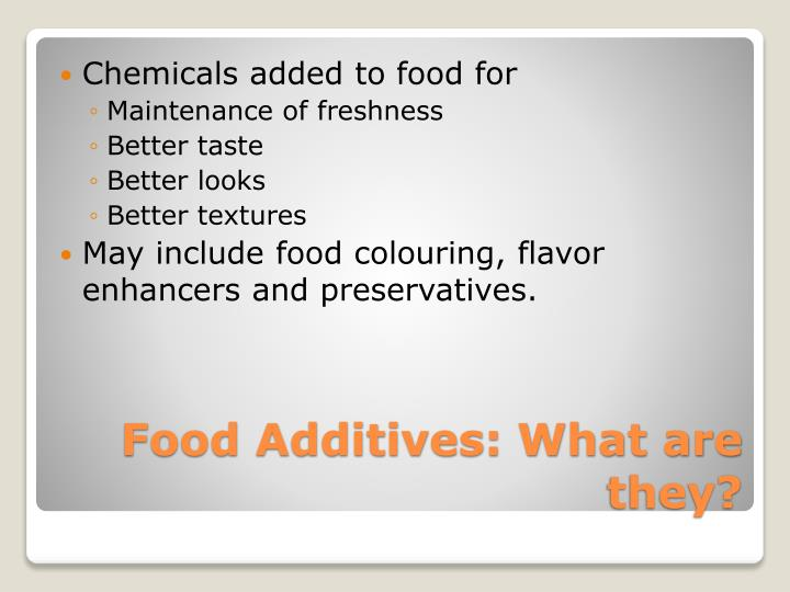 Food additives what are they