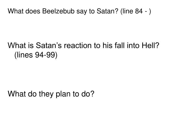 What does Beelzebub say to Satan? (line 84 - )