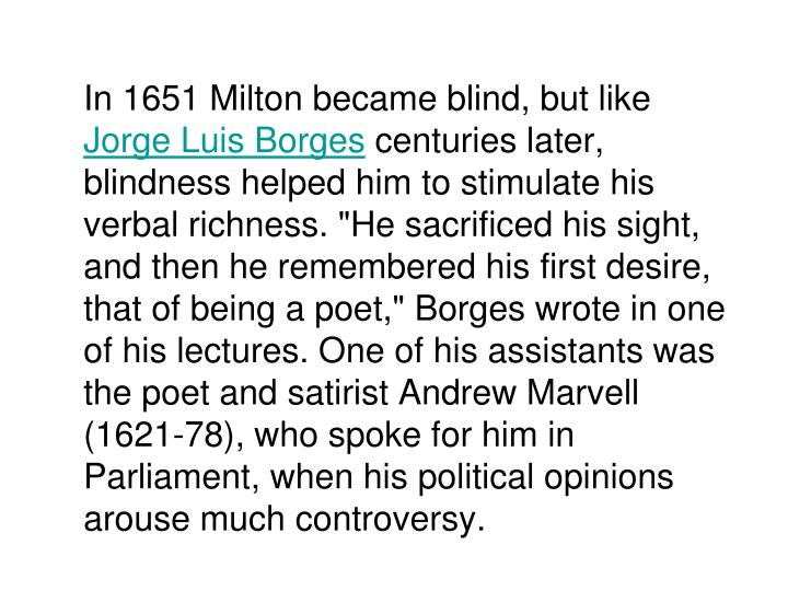 In 1651 Milton became blind, but like