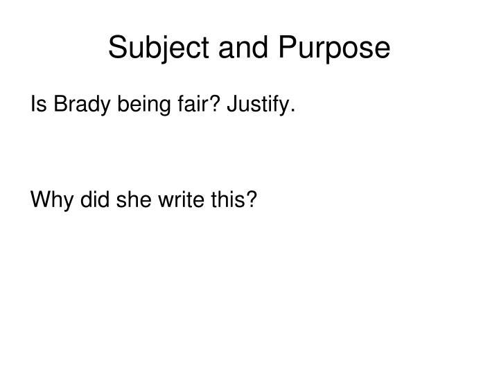 Subject and Purpose
