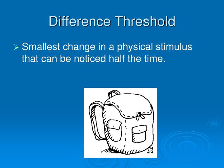 Smallest change in a physical stimulus that can be noticed half the time.