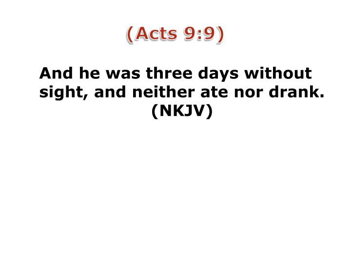 (Acts 9:9)