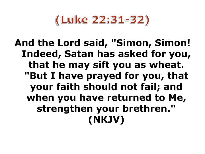 (Luke 22:31-32)