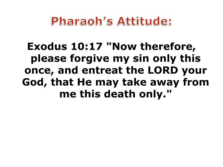 Pharaoh's Attitude: