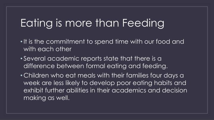 Eating is more than Feeding