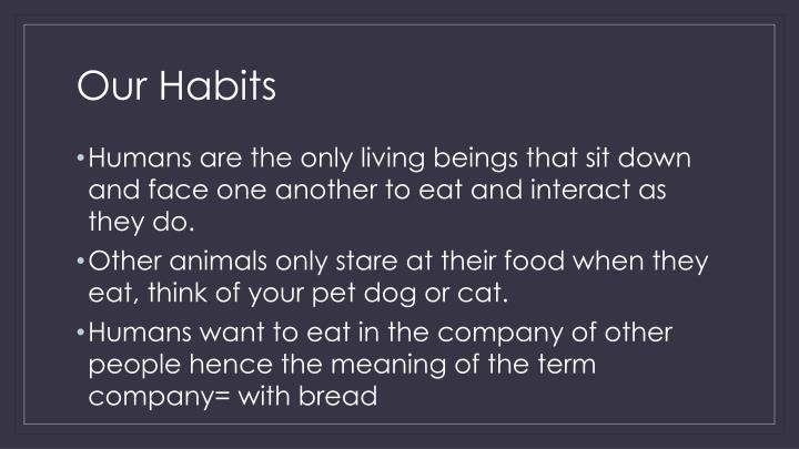Our Habits