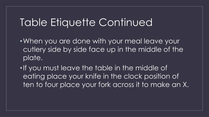 Table Etiquette Continued