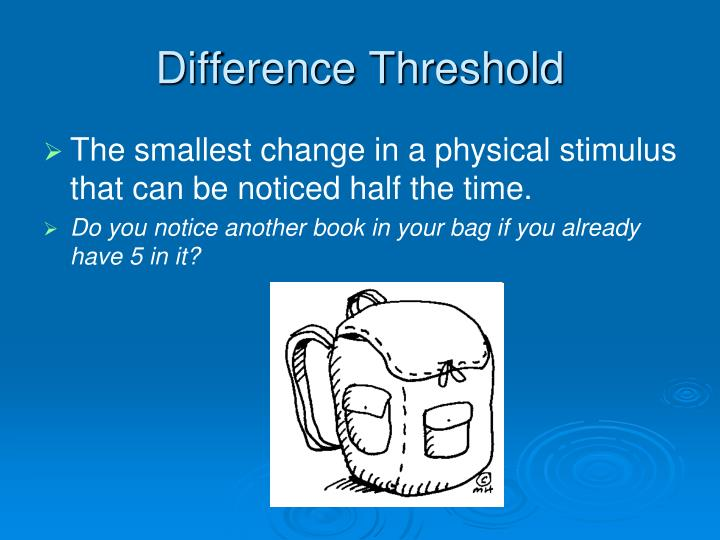 The smallest change in a physical stimulus that can be noticed half the time.