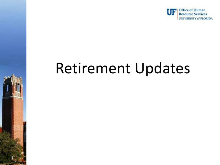 Retirement Updates