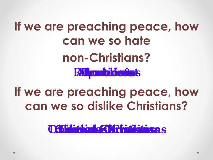 If we are preaching peace, how can we so