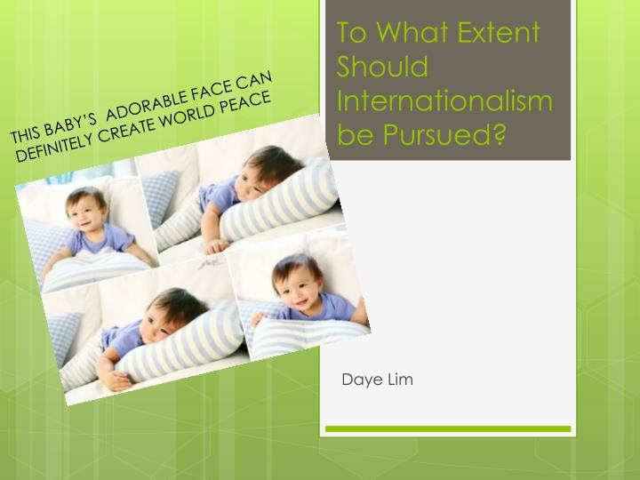 to what extent should nations pursue national interests essay Get an answer for 'to what extent should we embrace the perspective of nationalism a strong sense of national pride gives us of our nations interest with no.
