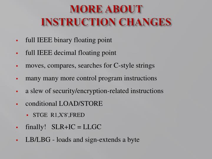 MORE ABOUT INSTRUCTION CHANGES