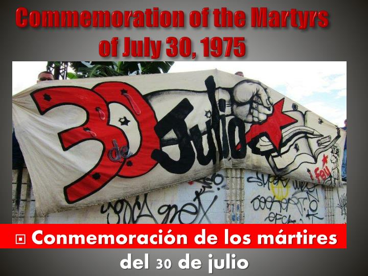 Commemoration of the martyrs of july 30 1975