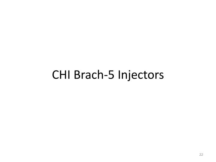 CHI Brach-5 Injectors