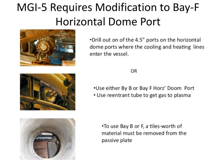 MGI-5 Requires Modification to Bay-F Horizontal Dome Port