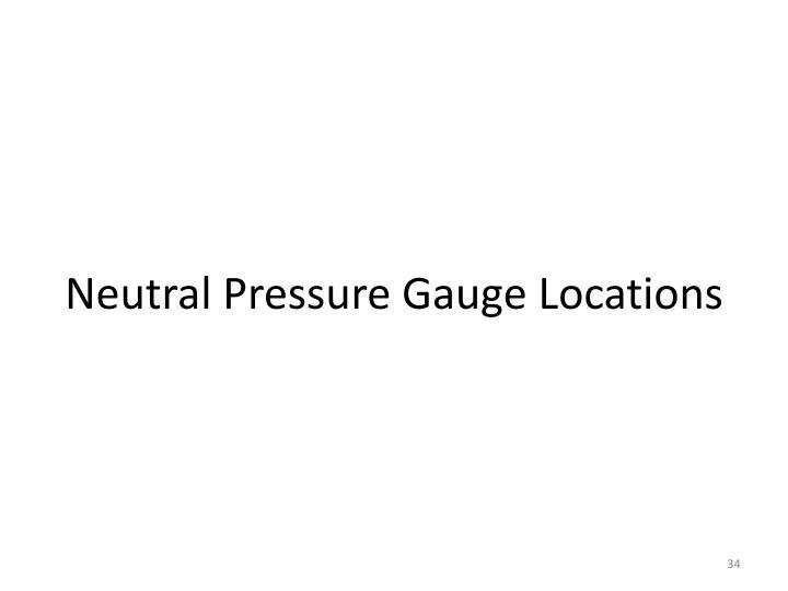 Neutral Pressure Gauge Locations
