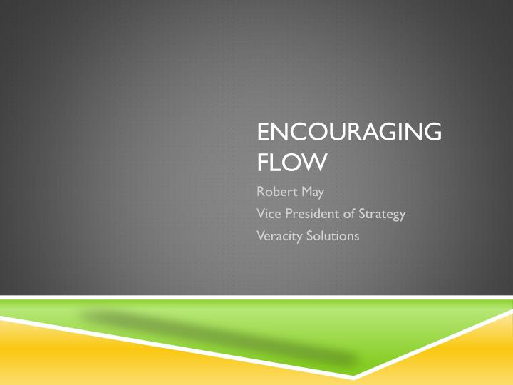 Encouraging flow