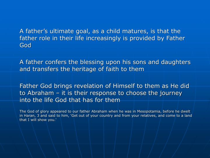 A father's ultimate goal, as