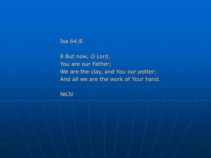 Isa 64:8