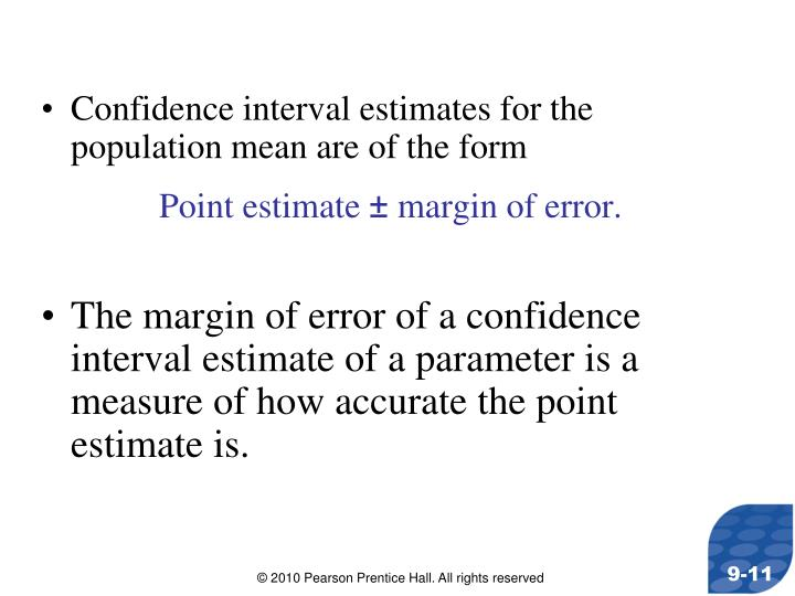 Confidence interval estimates for the population mean are of the form