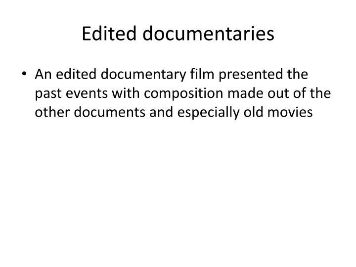 Edited documentaries