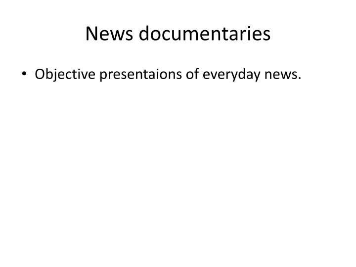News documentaries