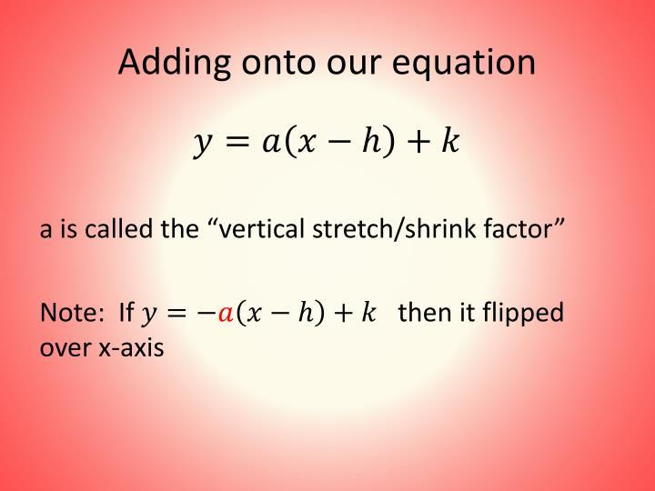 Adding onto our equation