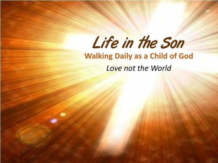Life in the Son