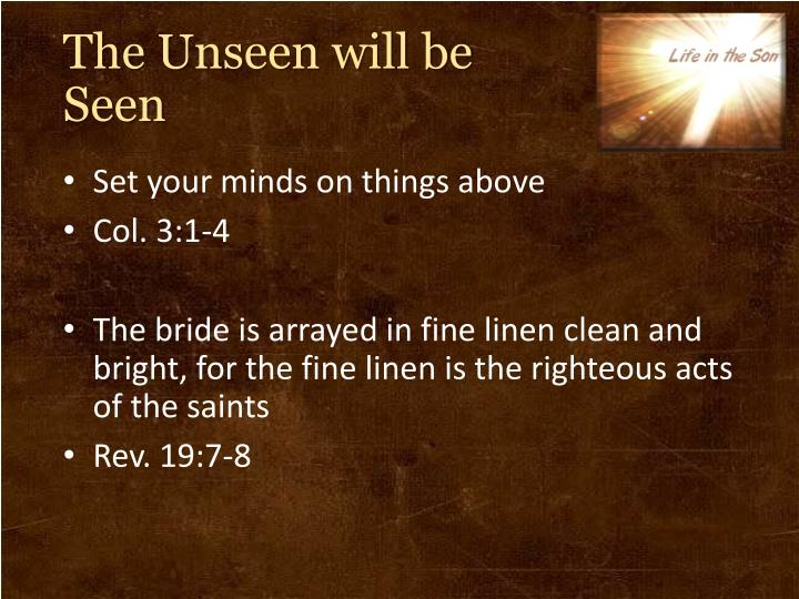 The Unseen will be Seen