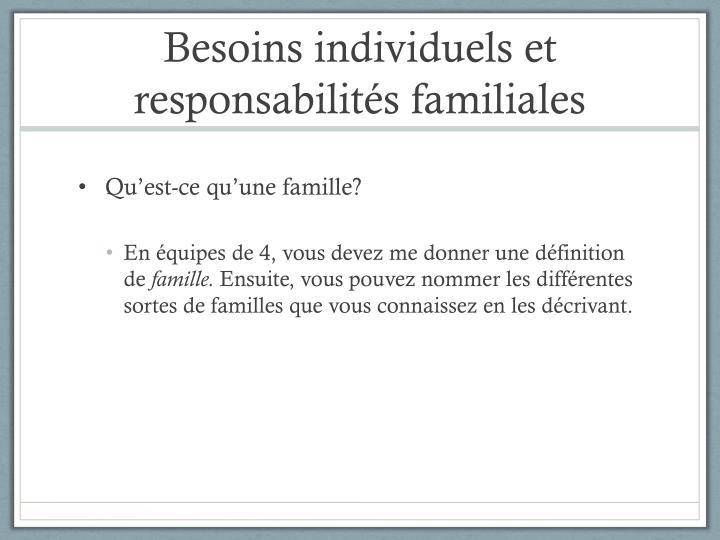 Besoins individuels et responsabilités familiales
