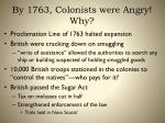 by 1763 colonists were angry why