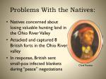 problems with the natives