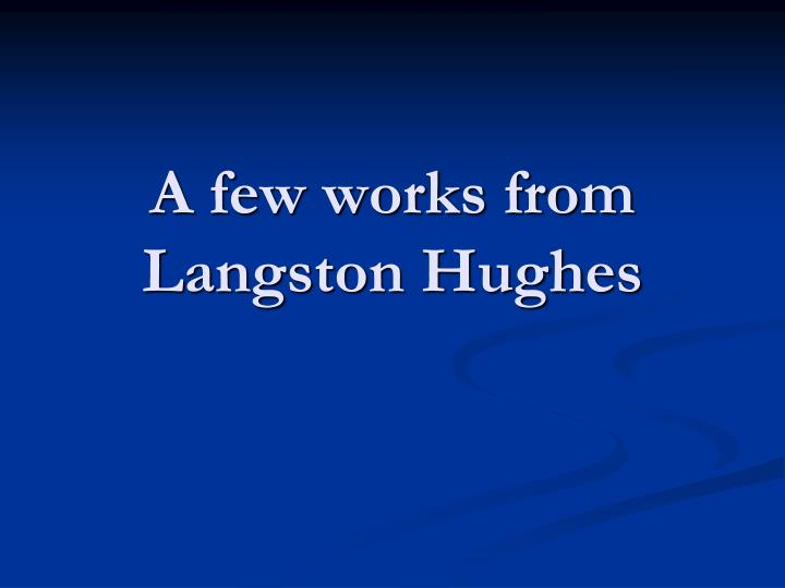 A few works from Langston Hughes