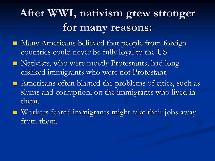 After WWI, nativism grew stronger for many reasons: