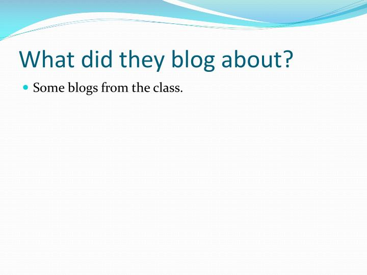 What did they blog about?