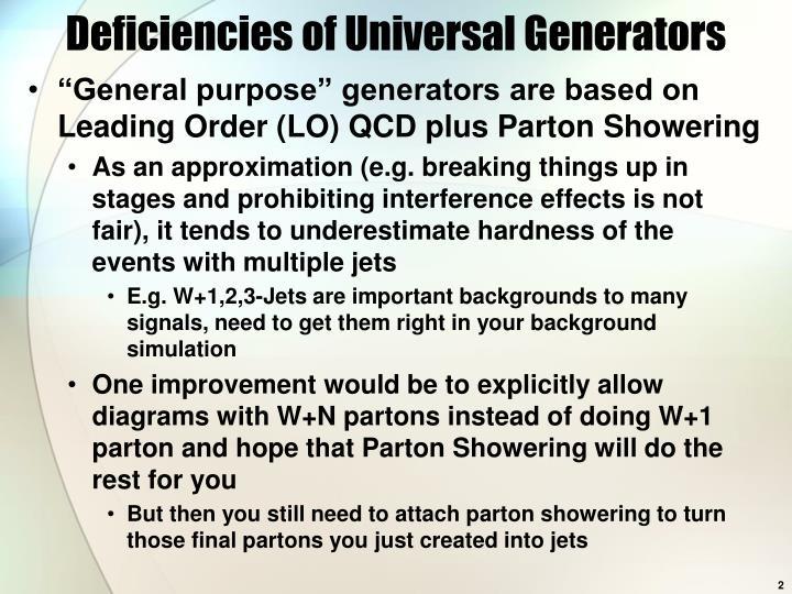 Deficiencies of Universal Generators