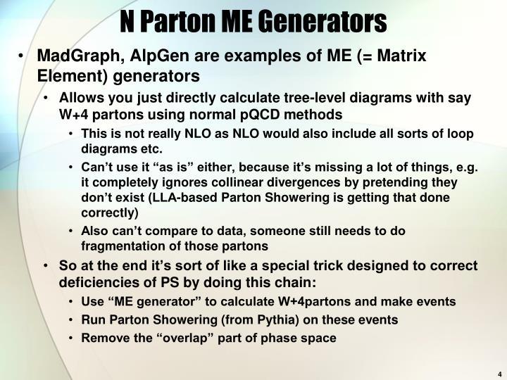 N Parton ME Generators